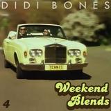 Didi Bones - Weekend Blends #4