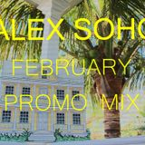Alex Soho - February Promo Mix