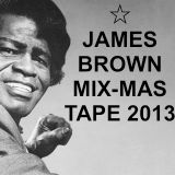 JAMES BROWN MIX-MAS TAPE 2013