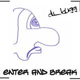 dj_bugg - Enter and break