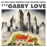 No Bad Ideas Presents Rad Summer Radio #17 Gabby Love