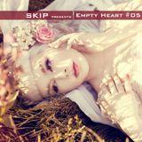 SKIP - EMPTY HEART #5