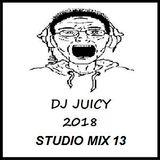 DJ JUICY (2018 STUDIO MIX 13)