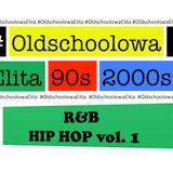 #OldschoolowaElita R&B, HIP HOP vol. 1