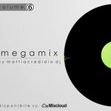 Megamix _ VOLUME. 6 [Marzo 2015] By Mattia Credidio DJ