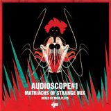 Audioscope#1 Matriachs of Strange Mix
