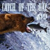 Catch of the Day Volume 09
