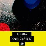 DJ Bulla Snippz N' Bitz EP