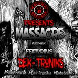 Massacre Series Vol 1 (Ft Dek-Troniks)