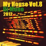 Dj Mono - My House Vol.8 2012 (Deep)