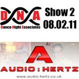 DNA Show 2 - 'Electro Extravaganza' with guests AUDIO:HERTZ  08.02.11