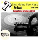 THE MUSIC YOU NEED: SABATO 13 OTTOBRE 2018
