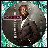 SteezShow #003 || MONSIEUR, by Steezmonks