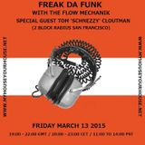 FLOW MECHANiK - 'FREAK DA FUNK' WITH GUEST TOM 'SCHNEZZY' KLOUTMAN (2 BLOCK RADIUS SF)