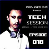 Meraj Uddin Khan Pres. Tech Session Ep. 018 (April 2018)
