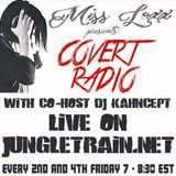 Miss Lexx Presents Covert Radio on jungletrain.net March 1, 2016