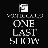 Von Di Carlo ONE LAST SHOW @ CidadeFM #48