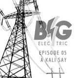 Episode 05 - A Kali Say