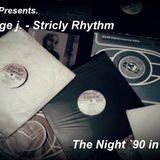 Dj George j. - The stricly Rhytmn -  Night `90
