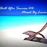 Linin - Chill After Sunrise 016 (Summer Lounge)