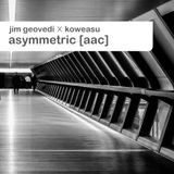 Jim Geovedi x Koweasu - Asymmetric [AAC]