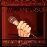 WILOSOPHIES - Comedy Part 2