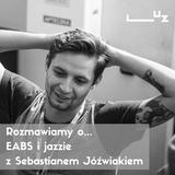 Rozmowa z Sebastianem Jóźwiakiem o EABS