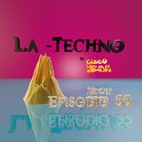 La Techno By CiscoYeah Episodio 55