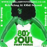 Kicking it Old Skool - CLR - Classic 80's Soul part 3