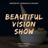 Yaroslav Chichin - Beautiful Vision Radio Show 05.07.18