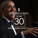 Barack Obama's Hitlist 2.0 - Volume 30 - Beat Mecca Radio
