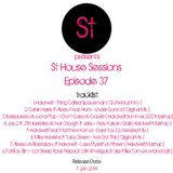 """ St House Sessions "" Episode 37"