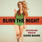 BURN THE NIGHT - selected and mixed by GIANNI BAIANO