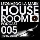 Dj Leonardo La Mark- House Room Podcast 005 (22.09.2016)