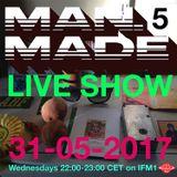 Man Made - Live Show - 31-05-2017