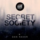 Secret Society 001: Dan Raver