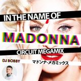 Böbby's HouseWork #009 - 2018 B Circuit 003 - IN THE NAME OF MADONNA - Madonna Megamix JUNE