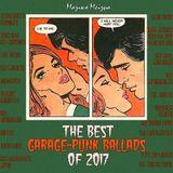 MAGIC MIXTURE MIXTAPE - THE BEST GARAGE-PUNK BALLADS OF 2017