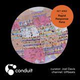 Conduit Set #062 | Rapid Response Rate (curated by Joel Davis) [UPbeats]