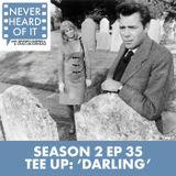 Season 2 Ep 35 - Tee Up: 'Darling'