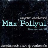 Max Pollyul @ Deepimpact Show (Voxbox.Fm) 21 aug 2010