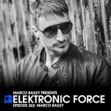 Elektronic Force Podcast 262 with Marco Bailey