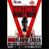 MATINEE PERVERT.16 @ H.I.M 2 year Anniversary_FEAT.fabioluigi