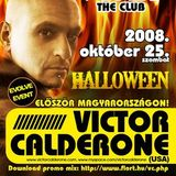 Victor Calderone - Live @  Flört The Club, Siofok, Hungary (25.10.2008)