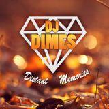 DJ DIMES - #10 Distant Memories