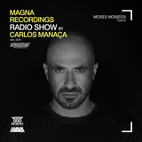 Magna Recordings Radio Show by Carlos Manaça #44 2019 | Guest Moses Moiseos [Cyprus]
