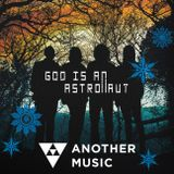 Another Music - GOD IS AN ASTRONAUT