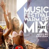Music festival warm up mix part 2