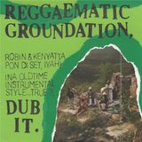 REGGAEMATIC GROUNDATION