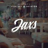 Jaxs - Live Set @ Aviator